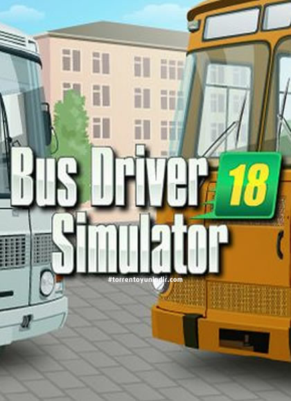 Bus Driver Simulator 2018 full indir - torrent indir