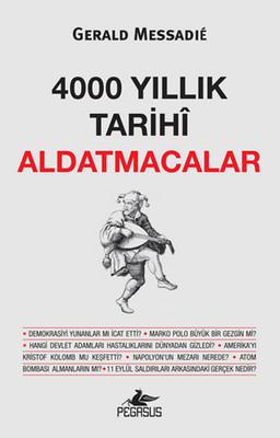 Gerald Messadie 4000 Yıllık Tarihi Aldatmacalar Pdf