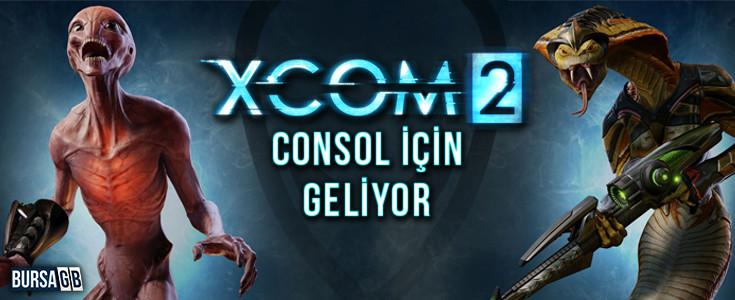 XCom 2 Consol Versiyonu Geliyor