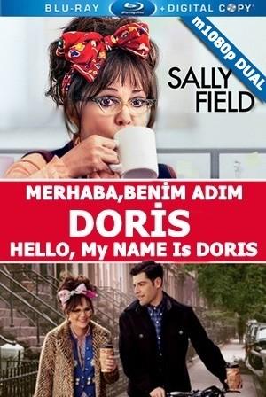 Merhaba, Benim Adım Doris - Hello, My Name Is Doris | 2015 | m1080p Mkv | DUAL TR-EN - Teklink indir