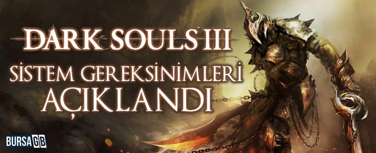 Dark Souls 3'ün Sistem Gereksinimleri Belli Oldu