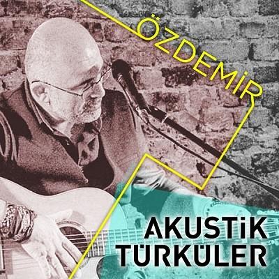 Özdemir Akustik Türküler 2017 full albüm indir