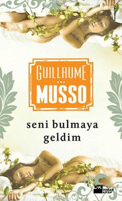 Guillaume Musso Seni Bulmaya Geldim Pdf