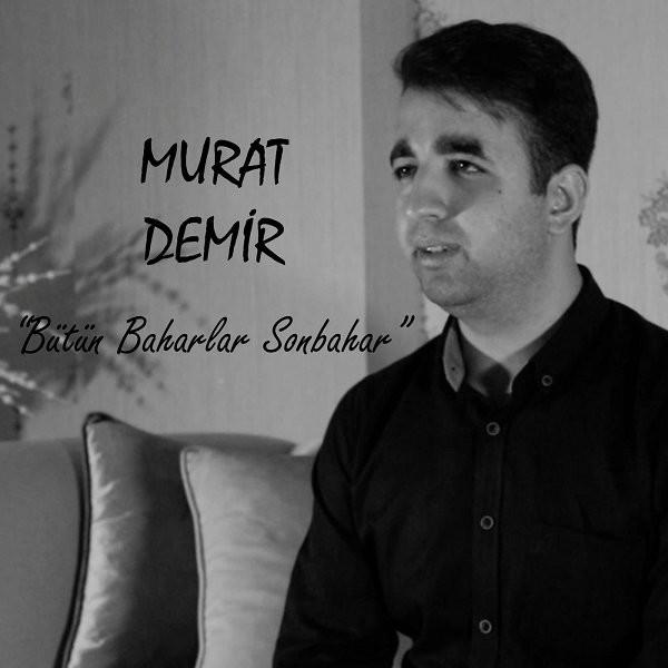 Murat Demir Bütün Baharlar Sonbahar 2019 Full Albüm İndir