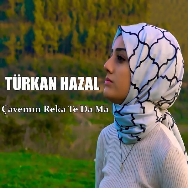 Türkan Hazal Çavemın Reka Te Da Ma 2019 Single Full Albüm İndir