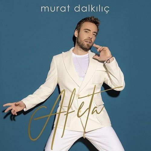 Murat Dalkılıç - Afeta (2019) Full Albüm İndir