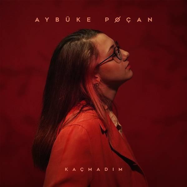Aybüke Poçan - Kaçmadım (EP) [2020] Flac full albüm indir