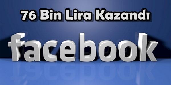 Facebook'a Girdi, 76 Bin Lira Kazandı