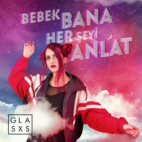 Glasxs Bebek Bana Her Şeyi Anlat 2019 Single Flac full albüm indir