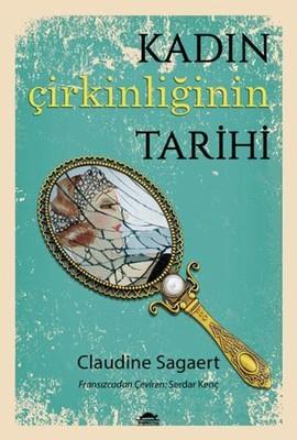 Claudine Sagaert Kadın Çirkinliğinin Tarihi Pdf E-kitap indir