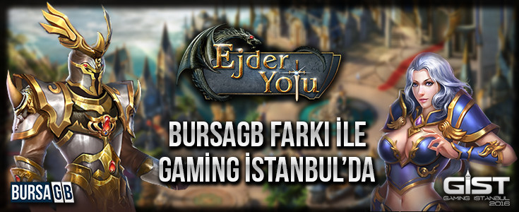 Ejder Yolu BursaGB Farkıyla Gaming İstanbul'da