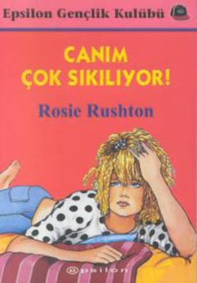 Rosie Rushton Canım Çok Sıkılıyor Pdf