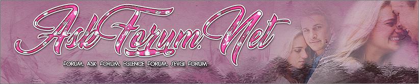 AskForum.Net - Forum, Aşk Forum, Eğlence Forum, Sevgi Forum