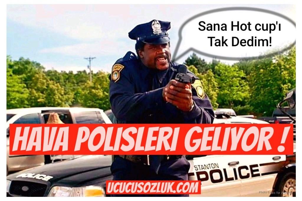 Hava Polisleri Geliyor