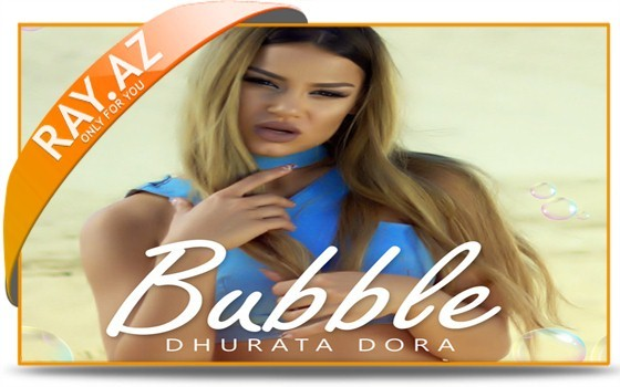 Dhurata Dora - Bubble