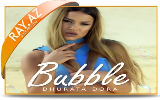 Dhurata Dora - Bubble