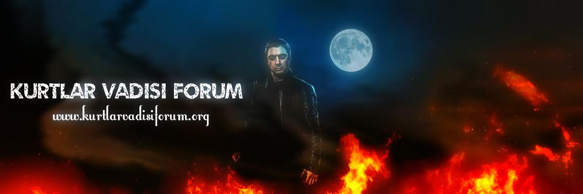 Kurtlar Vadisi Forum-Kurtlar Vadisi Kaos
