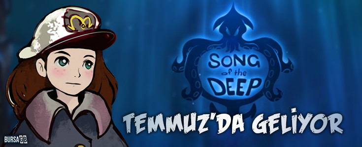 Song of the Deep Temmuz'da Geliyor