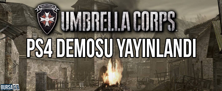 Resident Evil : Umbrella Corps PS4 Demo Çikti
