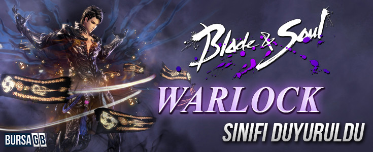 Blade & Soul 'e Yeni Sinif Warlock