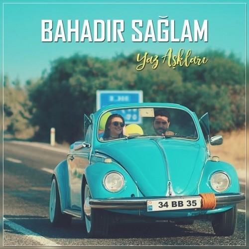 Bahadır Sağlam - Yaz Aşkları (2017) Single Albüm İndir