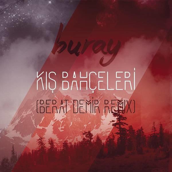Buray Kış Bahçeleri (Berat Demir Remix) 2020 Single Flac Full Albüm İndir