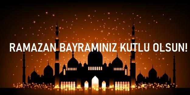 Ramazan Bayramınız Kutlu olsun İYİ BAYRAMLAR