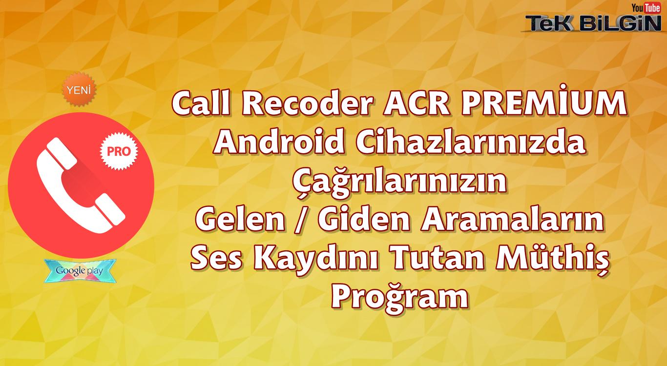 Görüşmelerinizi Kayıt Altında Tutan Müthiş Program - Call Recorder ACR 21.7 Türkçe