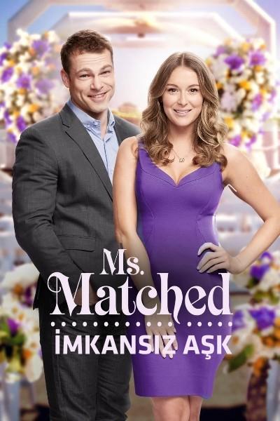 İmkansız Aşk - Ms. Matched (2016) türkçe dublaj film indir