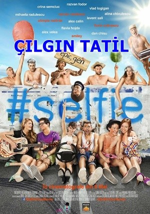 Çılgın Tatil - Selfie | 2014 | BRRip XviD | Türkçe Dublaj - Tek Link
